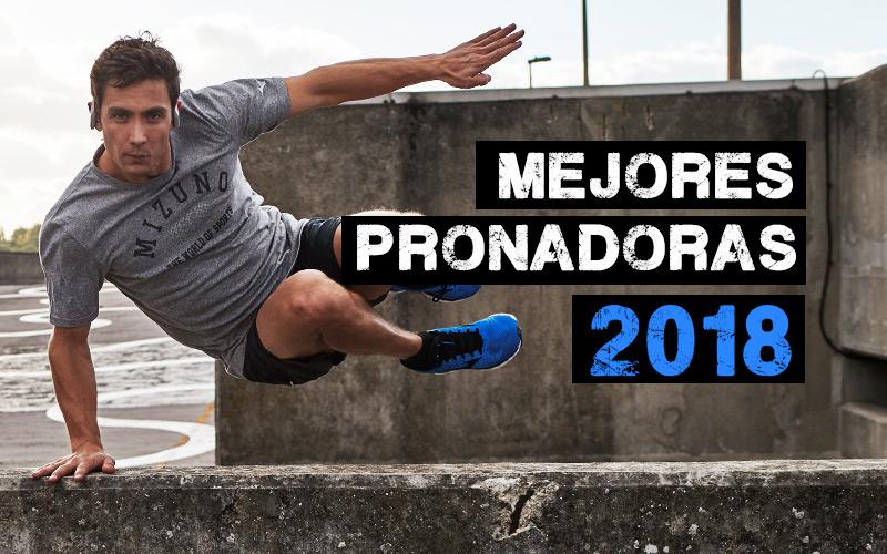 Mejores zapatillas pronadoras 2018