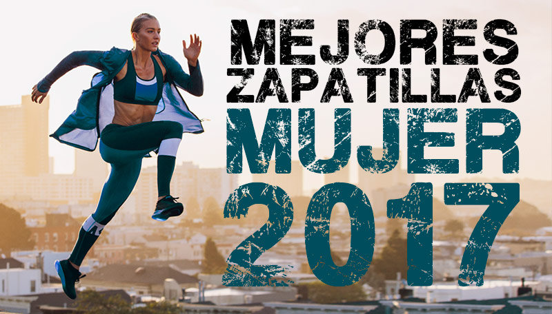 mejores zapatillas running mujer 2017