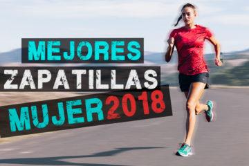 Mejores Zapatillas Mujer 2018