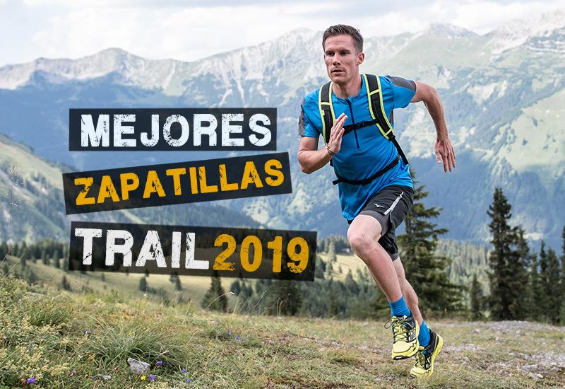 Las 7 Mejores Zapatillas Trail 2019. Descubre el Top 7 de